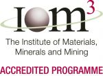 Programme Acredited by the Institute of Materials, Minerals and Mining